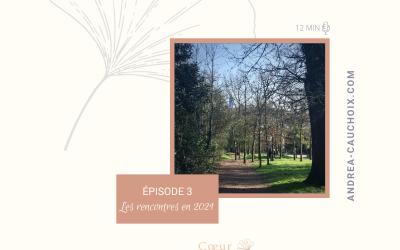Podcast: #3 Les rencontres en 2021
