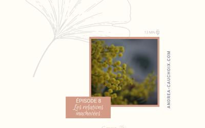 Podcast: #8 Se libérer de nos relations inachevées