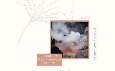 Podcast: #9 La (sur)consommation amoureuse