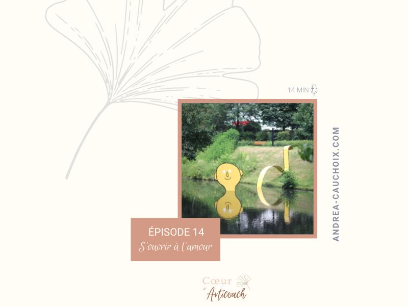 Podcast #14 : S'ouvrir à l'amour