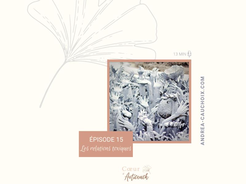 Podcast #15 : Les relations toxiques